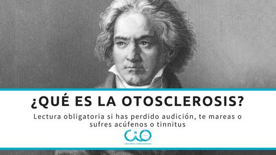 ¿Qué es la otosclerosis?