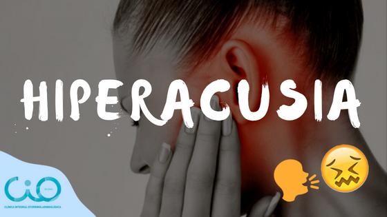 qué es la hiperacusia